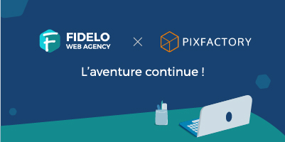 Pixfactory rejoint Fidelo Agency ! article Fidelo Agency